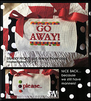 A Pillow With Attitude... Go Away Please! from AB Designs - click for more