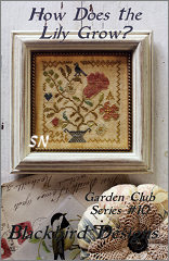 How Does the Lily Grow? - #10 of The Garden Club Series from Blackbird Designs - click for more