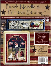 Punch Needle and Primitive Stitcher Summer 2017 Issue - click to see more