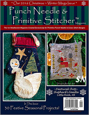 Punch Needle & Primitive Stitcher Magazine 2016 Christmas-Winter Issue - click to see more