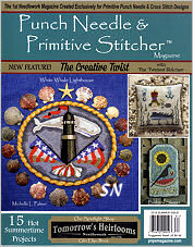 The Summer 2018 Issue of Punch Needle and Primitive Stitcher Magazine - click to see more