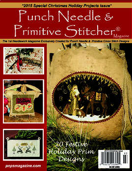 Punch Needle & Primitive Stitcher Magazine Christmas 2015 Issue - click to see more