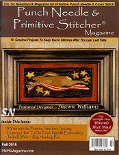 Punch Needle & Primitive Stitcher Magazine Issue Fall 2015 - click to see more