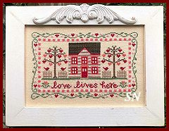 Love Lives Here from Country Cottage Needleworks -- click to see more