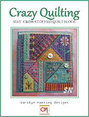May Crazy Quilting Chart from Carolyn Manning Designs - click to see more