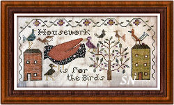 Housework is for the Birds from Heartstring Samplery - click for more
