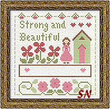 Strong and Beautiful from Little House Needleworks - click for more