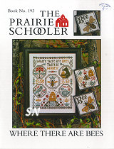 Prairie Schooler's #193 Where There Are Bees -- click to see more