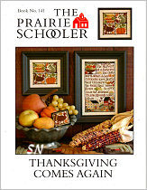 Prairie Schooler's #141 Thanksgiving Comes Again -- click to see more