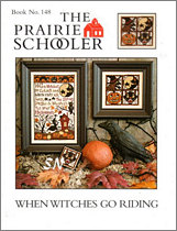 Prairie Schooler's 148 When Witches Go Riding -- click to see more