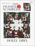 Prairie Schooler's 157 Holly Days -- click to see more