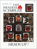 Prairie Schooler's #181 Heads Up Leaflet -- click to see more