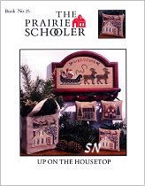 Prairie Schooler's Book #25 - Up On The Housetop -- click to see more
