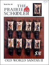 88 Old World Santas II Reprint from  Prairie Schooler -- click to see more