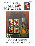 Prairie Schooler #127 Santa's 12 Days 9 thru 12 -- click for a larger view