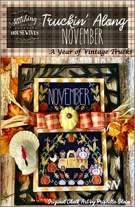 Stitching With The Housewives Presents Truckin Along - November - click to see more