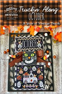 Stitching With The Housewives Presents Truckin' Along October - click to see more