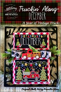 Stitching With The Housewives December's Truckin' Along - click to see more