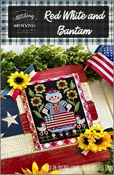 Stitching With The Housewives Red White & Bantam - click to see more